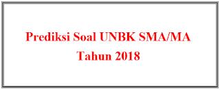 Prediksi Soal UNBK MA/SMA Tahun 2018