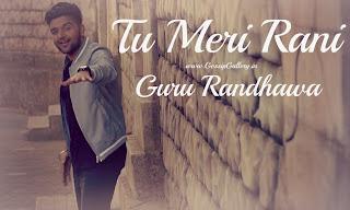 Download Tu Meri Rani - Guru Randhawa Full HD Video