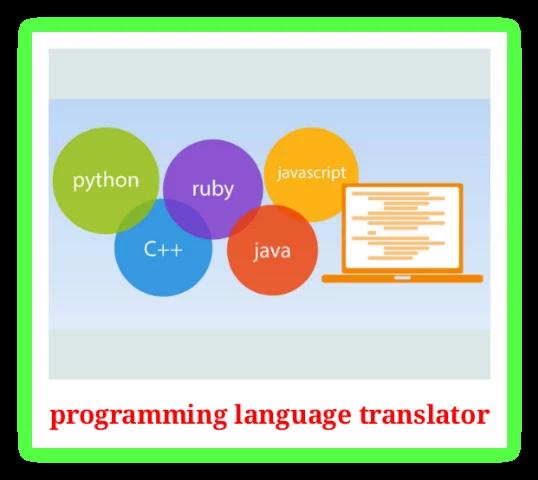 प्रोग्रामिंग भाषा अनुवादक क्या है इसके प्रकार के बारे में विस्तार से समझिए(What is a programming language translator, know their types or categories)