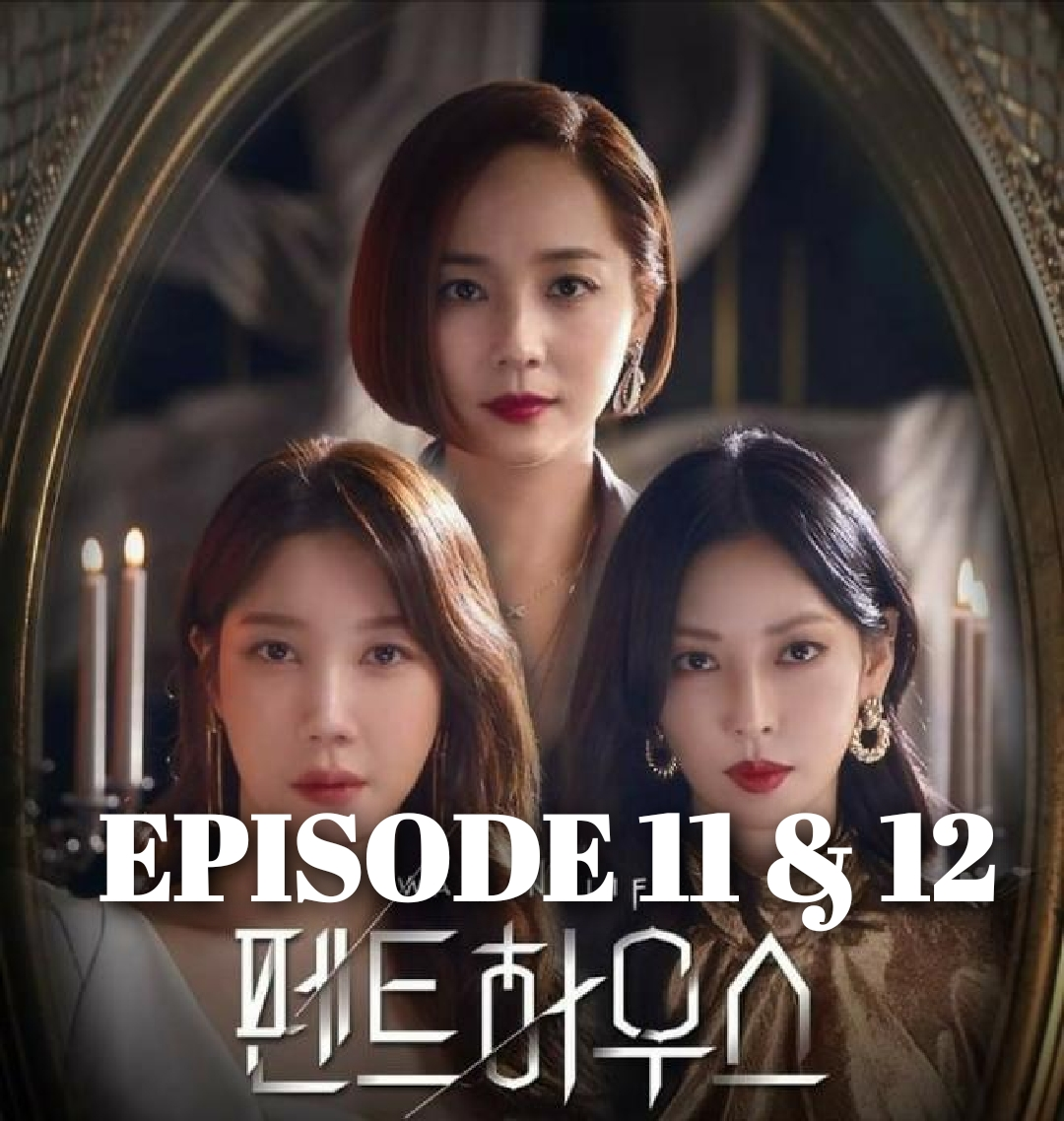 Sinopsis The Penthouse 2 Episode 11 & 12