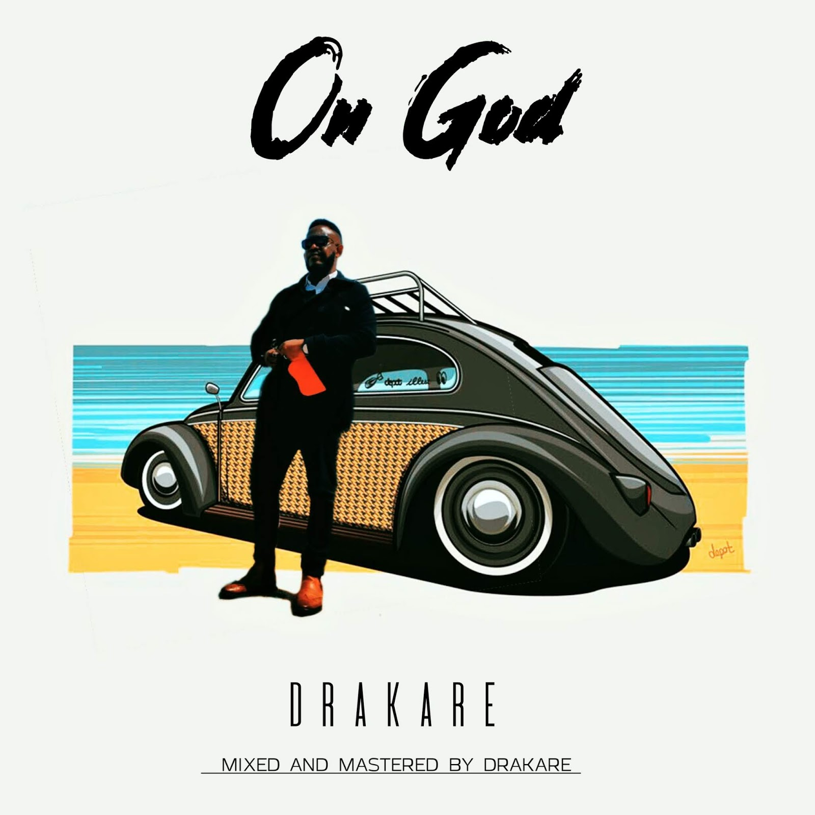 Drakare Abaa - On God Lyrics & Mp3 Download
