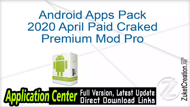 Android Apps Pack 2020 April Paid Craked Premium Mod Pro