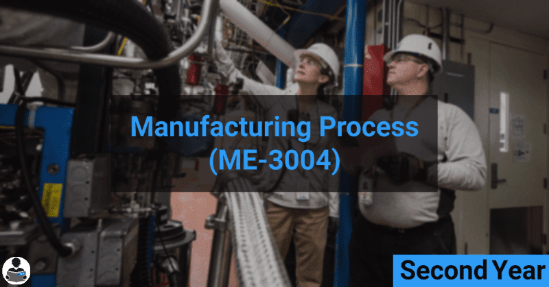 Manufacturing Process (ME-3004) RGPV notes CBGS Bachelor of engineering