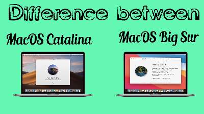 Difference between MacOS Big Sur and MacOS Catalina
