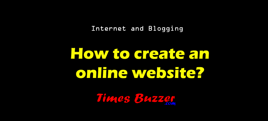 How to create an online website?