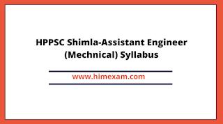 HPPSC Shimla-Assistant Engineer (Mechnical ) Syllabus