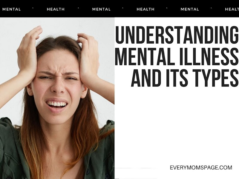 Understanding Mental Illness and Its Types