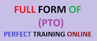 10 Ideal PTO Full Forms | Click & Learn