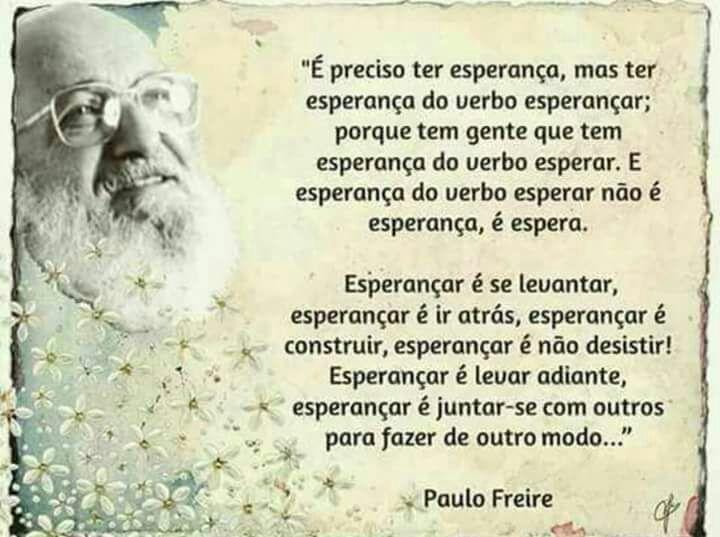 Excepcional ESPAÇO POESE: PAULO FREIRE - ESPERANÇA DO VERBO ESPERANÇAR PR32