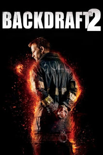 Download Film Backdraft 2 (2019) Subtitle Indonesia