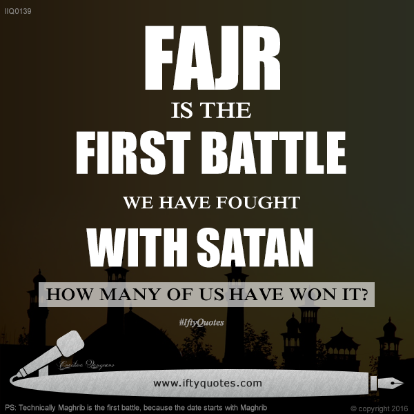 Ifty Quotes | Fajr is the first battle we have fought with Satan. How many of us have won it? | Iftikhar Islam