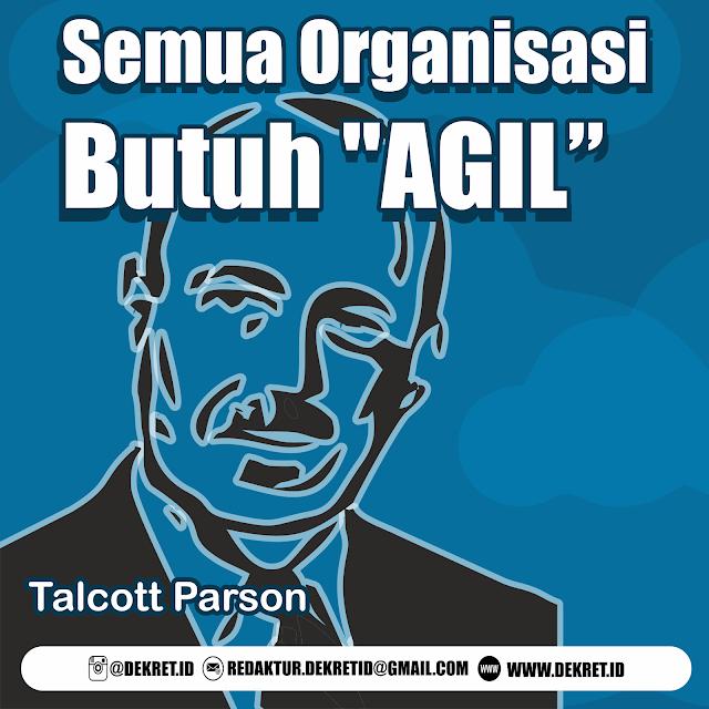 """Semua Organisasi Butuh """"AGIL"""""""