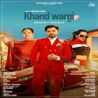 Khand Wargi - Jaggi Dhaliwal, Deepak Dhillon Song Lyrics Mp3 Audio & Video Download