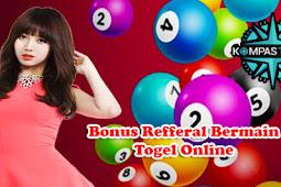 Bonus Refferal Bermain Togel Online