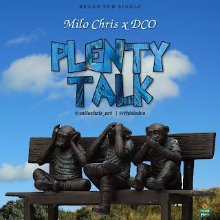 Milo Chris Ft DCO Plenty Talk