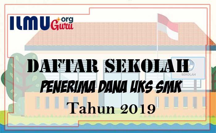 Daftar Sekolah Penerima Dana bantuan Revitalisasi UKS SMK
