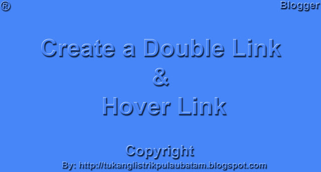 Cara Membuat Double Link Dan Hover Link - Tutorial Blog