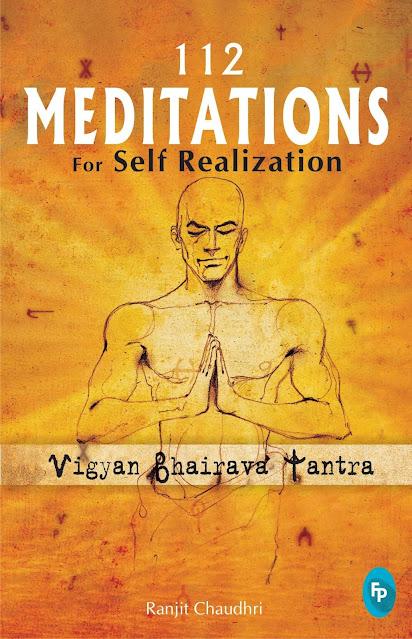 112 Meditations for Self Realization: Vigyan Bhairav Tantra By Ranjit Chaudhri | Free PDF Download | PDF Yoga Ebook