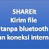 Mengirim File Antar Smartphone tanpa Bluetooth dan tanpa Kuota Internet