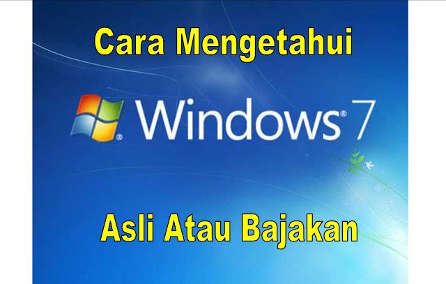 Cara Mengetahui Lisensi Windows 7,Apakah Asli Atau Bajakan