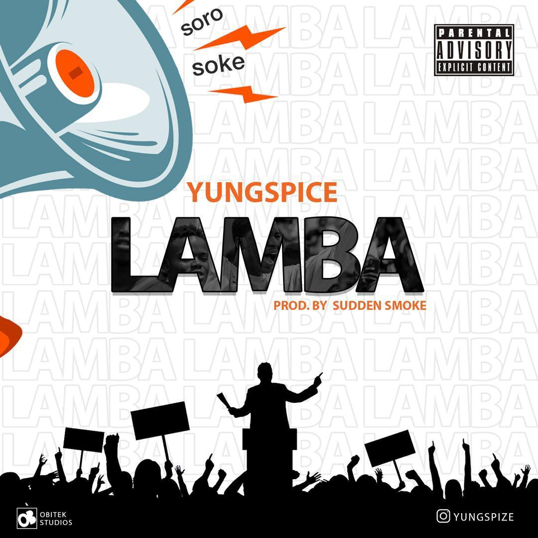 """Yungspice – """"Lamba"""" #Arewapublisize"""