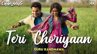 TERI CHORIYAAN (तेरी चोरियां Lyrics in Hindi) - Chhalaang | Guru Randhawa