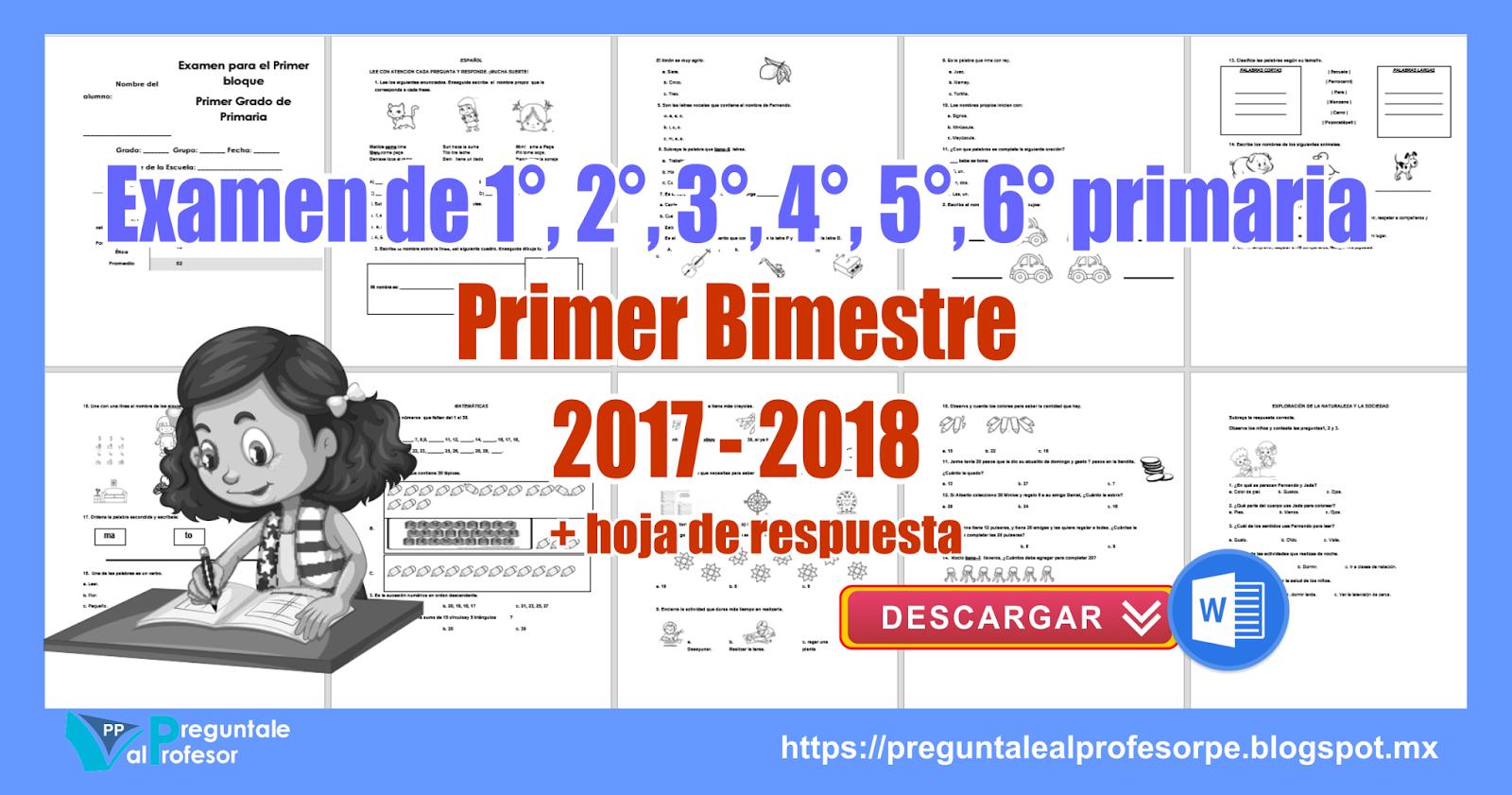 Examen de 1°, 2°, 3°, 4°, 5°, 6° grado Primer Bimestre 2017 - 2018 + ...