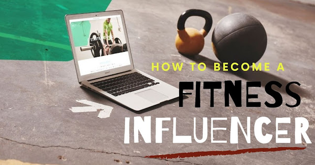 How To Become A Fitness Influencer