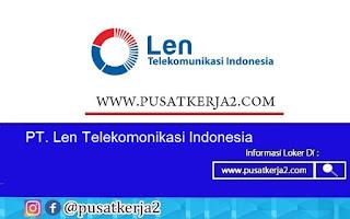Lowongan Kerja SMA SMK D3 S1 Agustus 2020 PT Len Telekomonikasi Indonesia