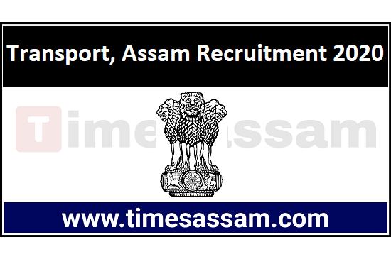 Transport, Assam Recruitment 2020