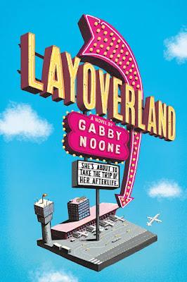 Layoverland by Gabby Noone