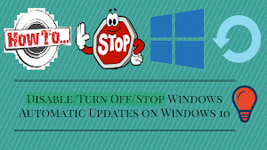 How to Disable Windows Automatic Updates on Windows 10