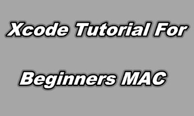 Xcode Tutorial For Beginners MAC