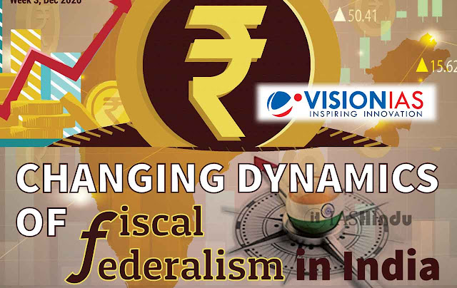 Vision IAS Changing Dynamics of Fiscal Federation in India