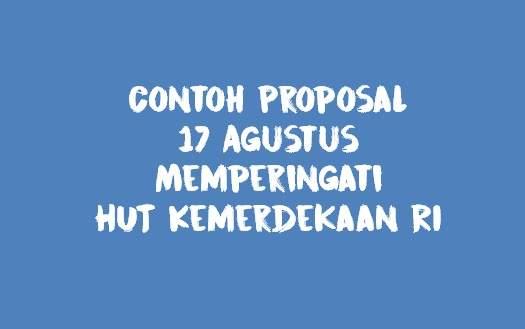 Contoh Proposal 17 Agustus Rayakan Hut Kemerdekaan RI