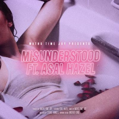 "Maths Time Joy releases new single ""Misunderstood"" feat. Asal Hazel"