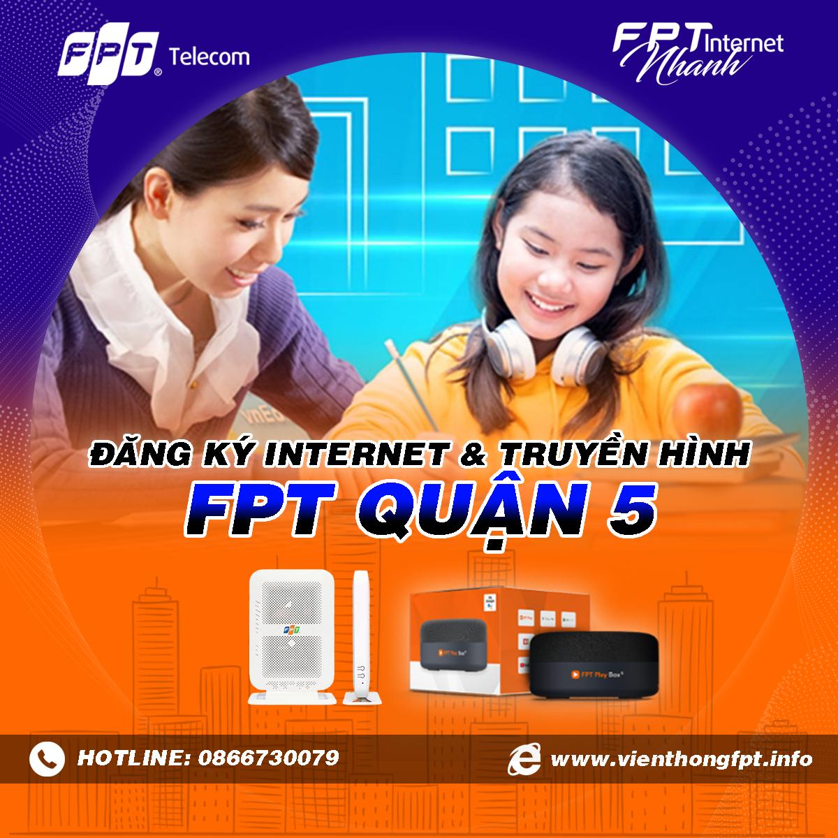 Chi nhánh FPT Quận 5 - Tổng đài lắp mạng Internet và Truyền hình FPT