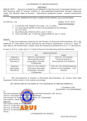 AP.GO. MS.NO-214 ,DATED:- 19/07/2019  Service Matter MA&UD DEPT - Payment of Salaries and pension to the Municipal Employees/Teachers and Non-Teaching staff of schools working in Municipalities/Corporations through treasuries under 010 Salaries Head of Account - Operational guidelines issued - Certain amendment issued..