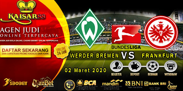 Prediksi Bola Terpercaya Liga Jerman Werder Bremen vs Frankfurt 2 Maret 2020