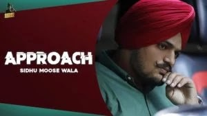 APPROACH Lyrics Sidhu Moose Wala