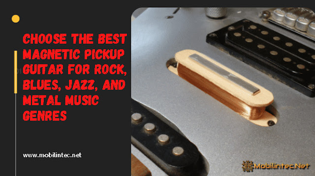 Choose the best magnetic pickup guitar for rock, blues, jazz, and metal music genres