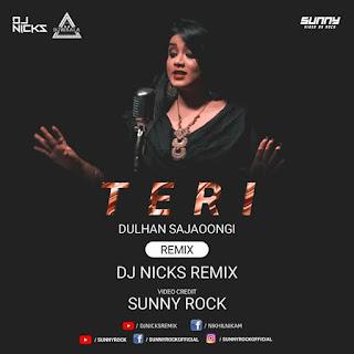 TERI DULHAN SAJAUNGI - TAPORI REMIX - DJ NICKS