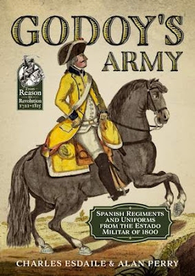 Godoy's Army: Spanish Regiments and Uniforms from the Estado Militar of 1800 (From Reason to Revolution)