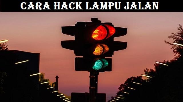 Cara Hack Lampu Jalan