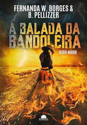 (Resenha) A Balada da Bandoleira: High Noon