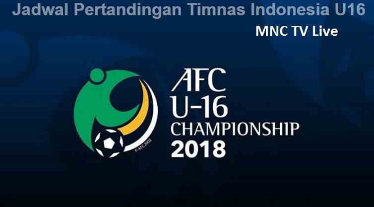 Jadwal AFC U16 Live di MNC TV [Piala AFC U-16 2018]