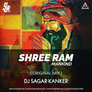 SHREE RAM MANKIND - ORIGINAL REMIX - DJ SAGAR KANKER