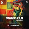SHREE RAM MANKIND - ORIGINAL REMIX - DJ SAGAR KANKER