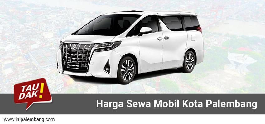 Harga Rental Mobil di Kota Palembang Sumatera Selatan