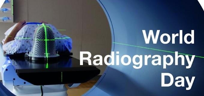 विश्व रेडियोग्राफी दिवस ( world radiography day) क्या होता है और क्यों मनाया जाता है